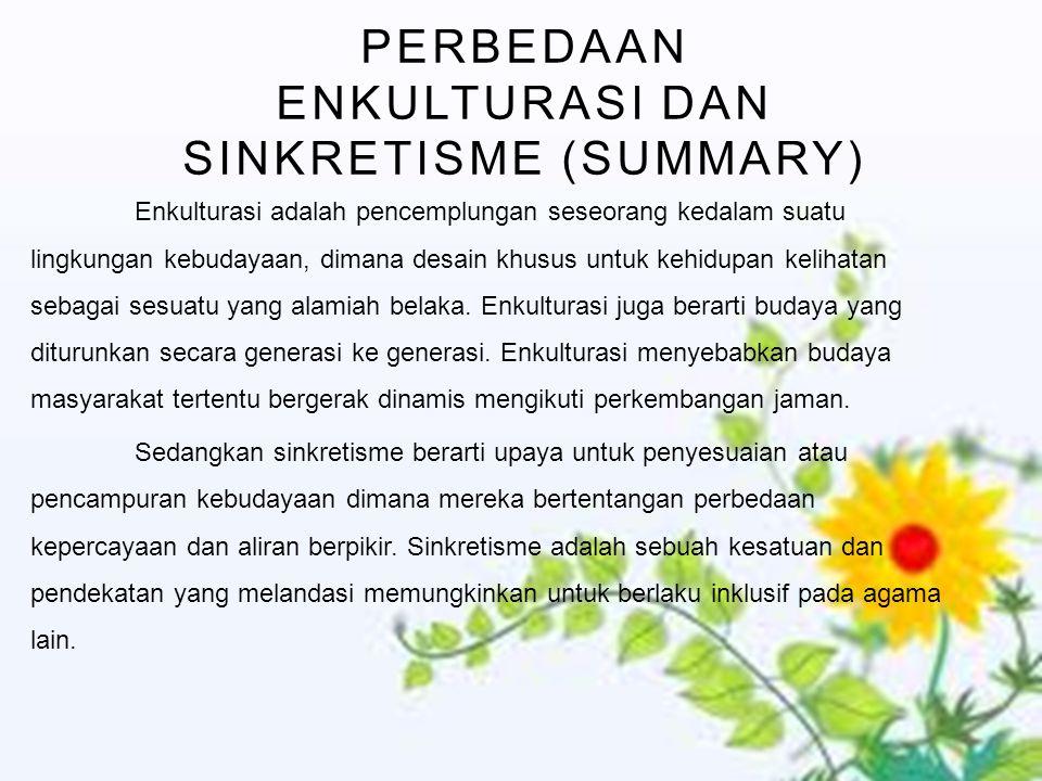 Perbedaan Enkulturasi dan Sinkretisme (Summary)
