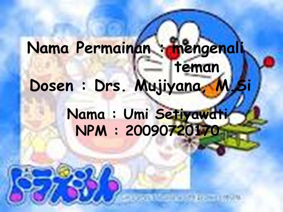 Nama Permainan : mengenali teman Dosen : Drs. Mujiyana, M.Si