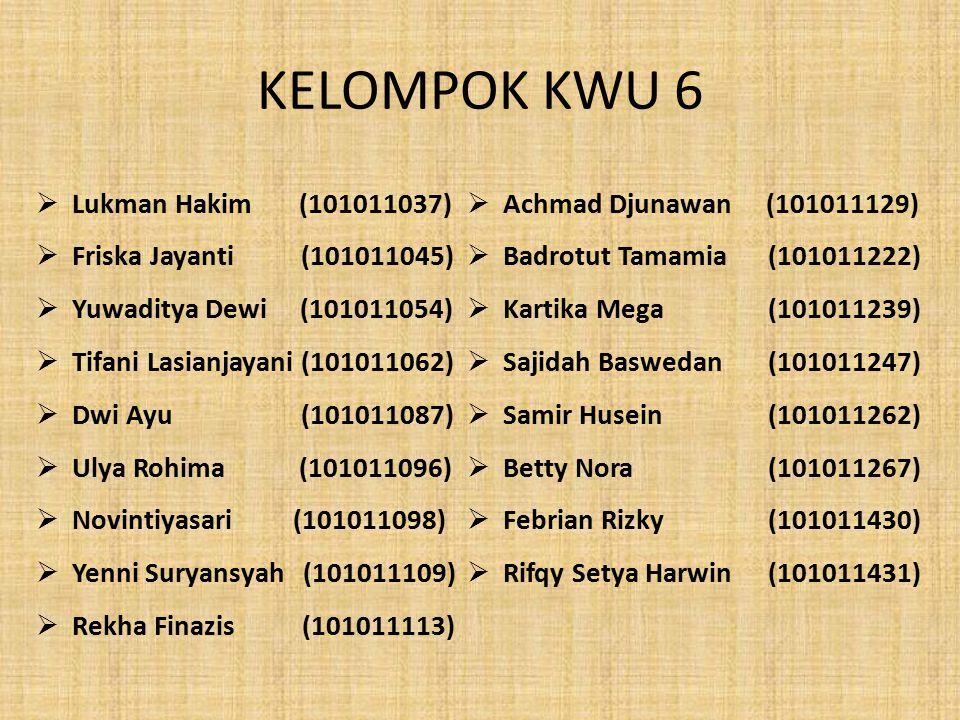KELOMPOK KWU 6 Lukman Hakim (101011037) Friska Jayanti (101011045)