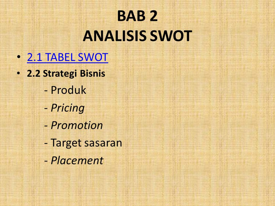 BAB 2 ANALISIS SWOT 2.1 TABEL SWOT - Produk - Pricing - Promotion