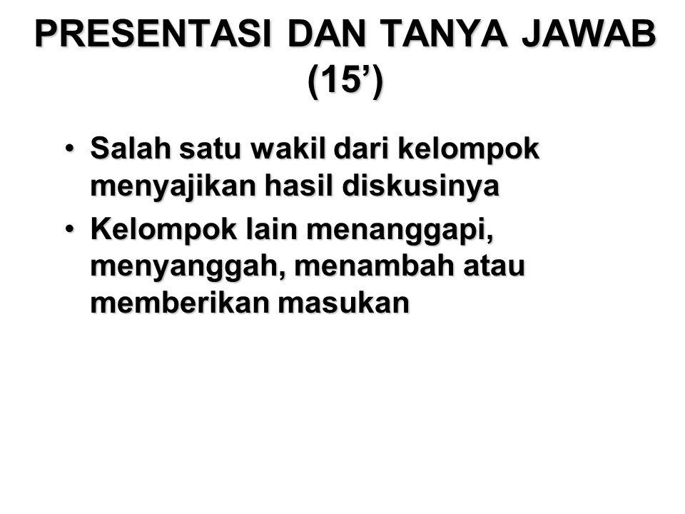 PRESENTASI DAN TANYA JAWAB (15')