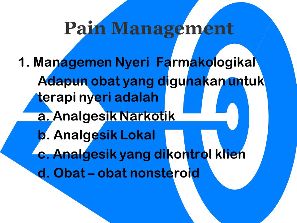 Pain Management 1. Managemen Nyeri Farmakologikal