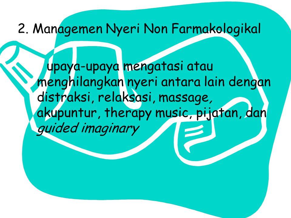 2. Managemen Nyeri Non Farmakologikal