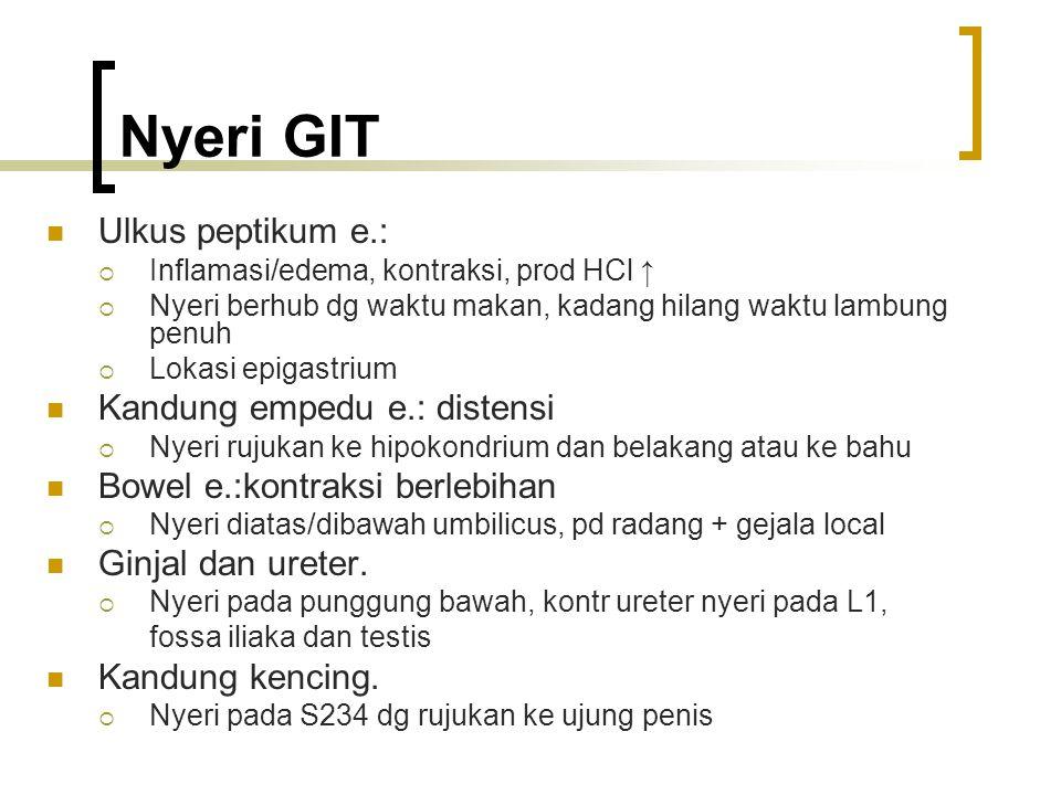 Nyeri GIT Ulkus peptikum e.: Kandung empedu e.: distensi