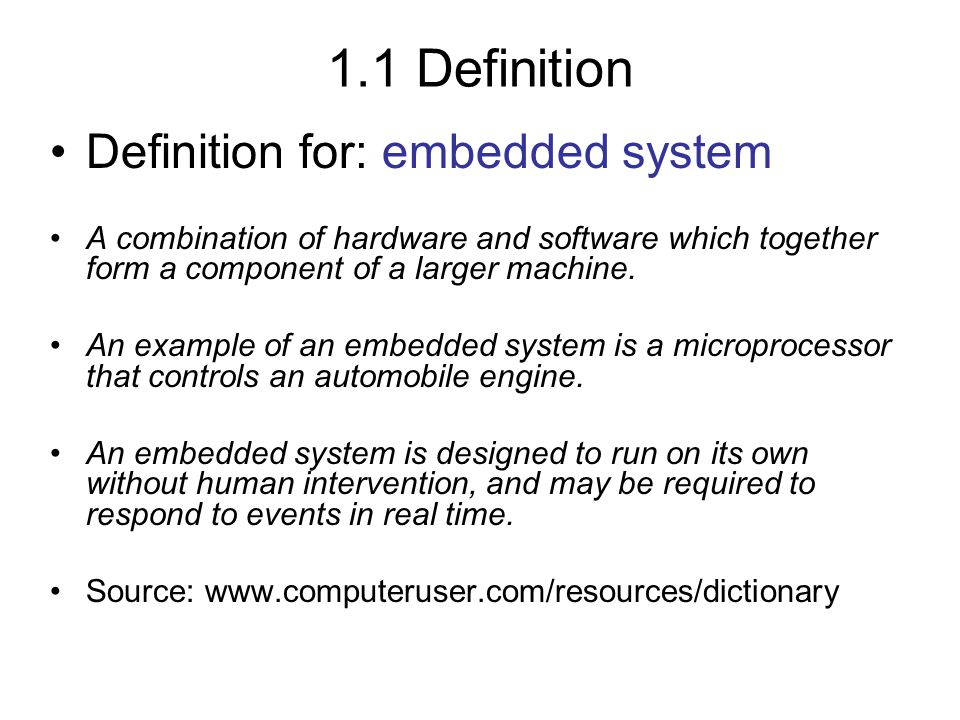 1.1 Definition Definition for: embedded system