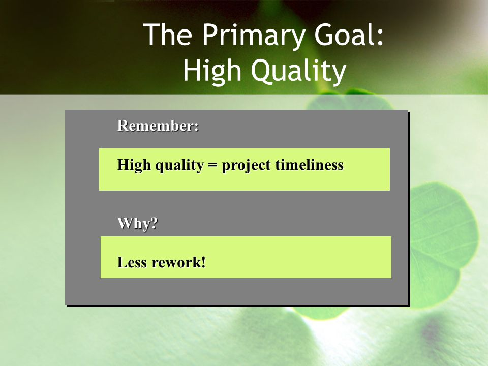 The Primary Goal: High Quality