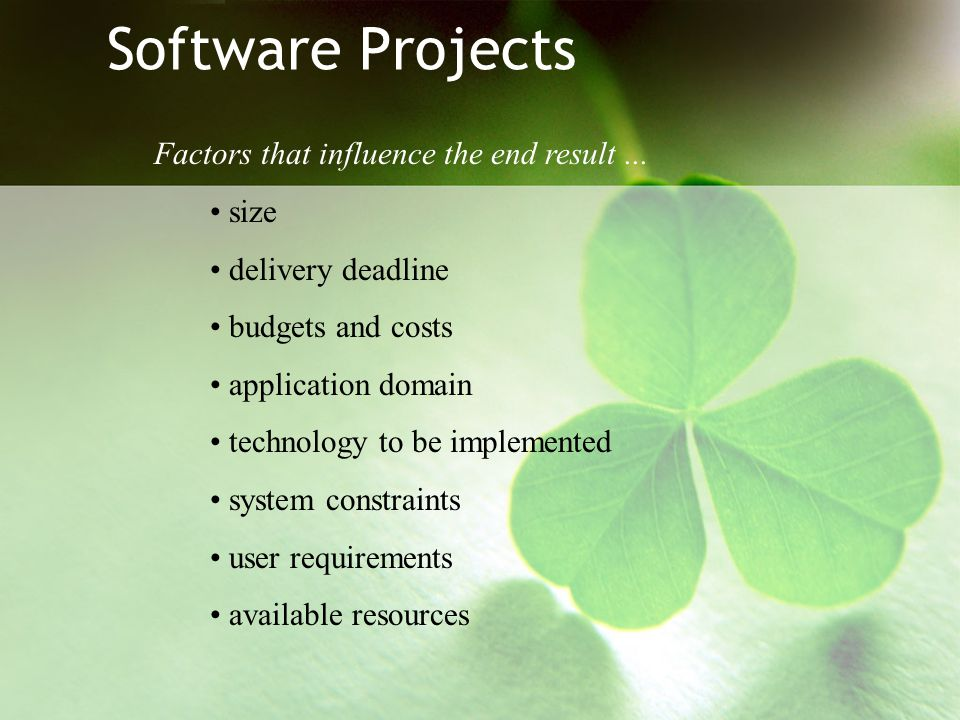 Software Projects Factors that influence the end result ... size
