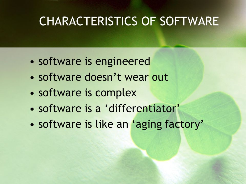 CHARACTERISTICS OF SOFTWARE
