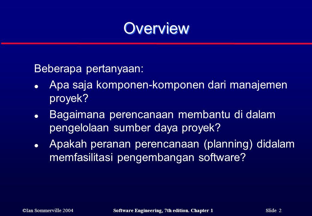 Overview Beberapa pertanyaan: