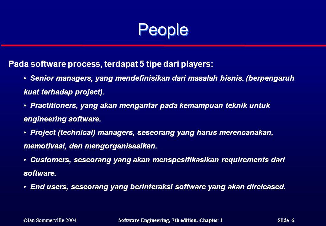 People Pada software process, terdapat 5 tipe dari players: