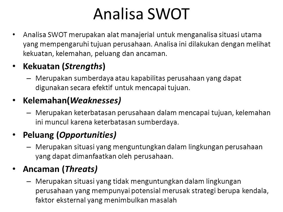 Analisa SWOT Kekuatan (Strengths) Kelemahan(Weaknesses)