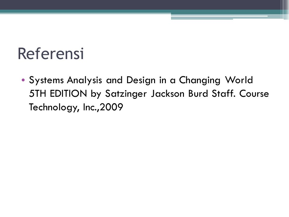 Referensi Systems Analysis and Design in a Changing World 5TH EDITION by Satzinger Jackson Burd Staff.