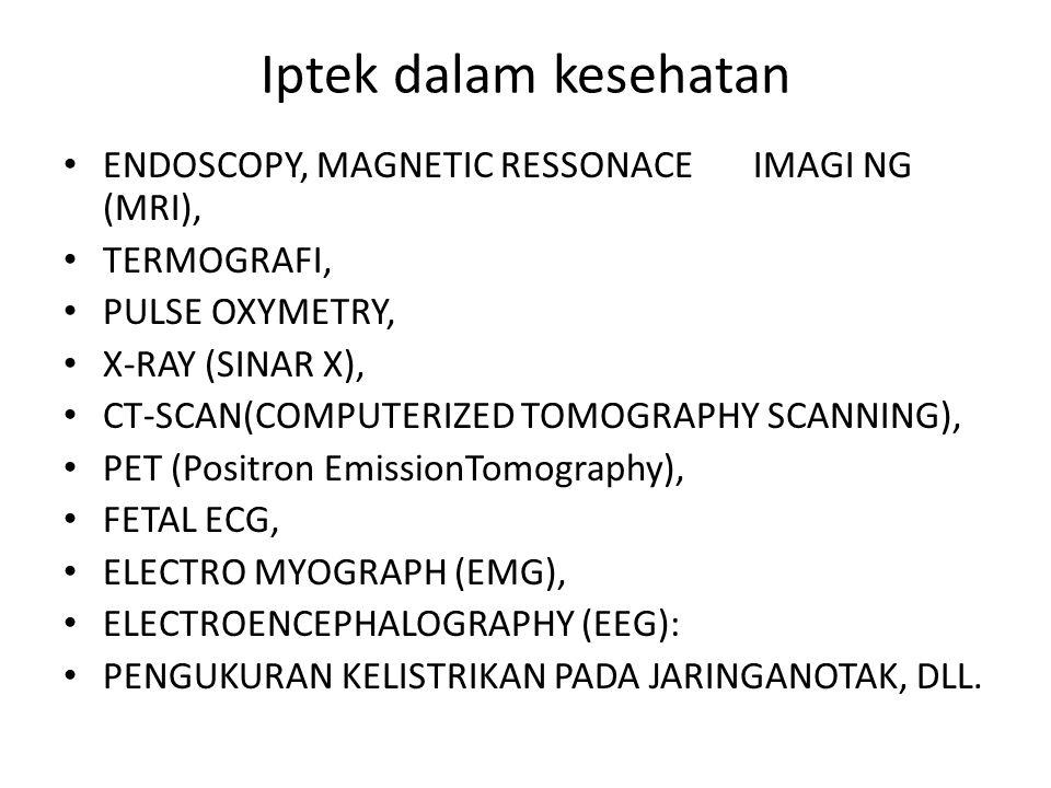 Iptek dalam kesehatan ENDOSCOPY, MAGNETIC RESSONACE IMAGI NG (MRI),