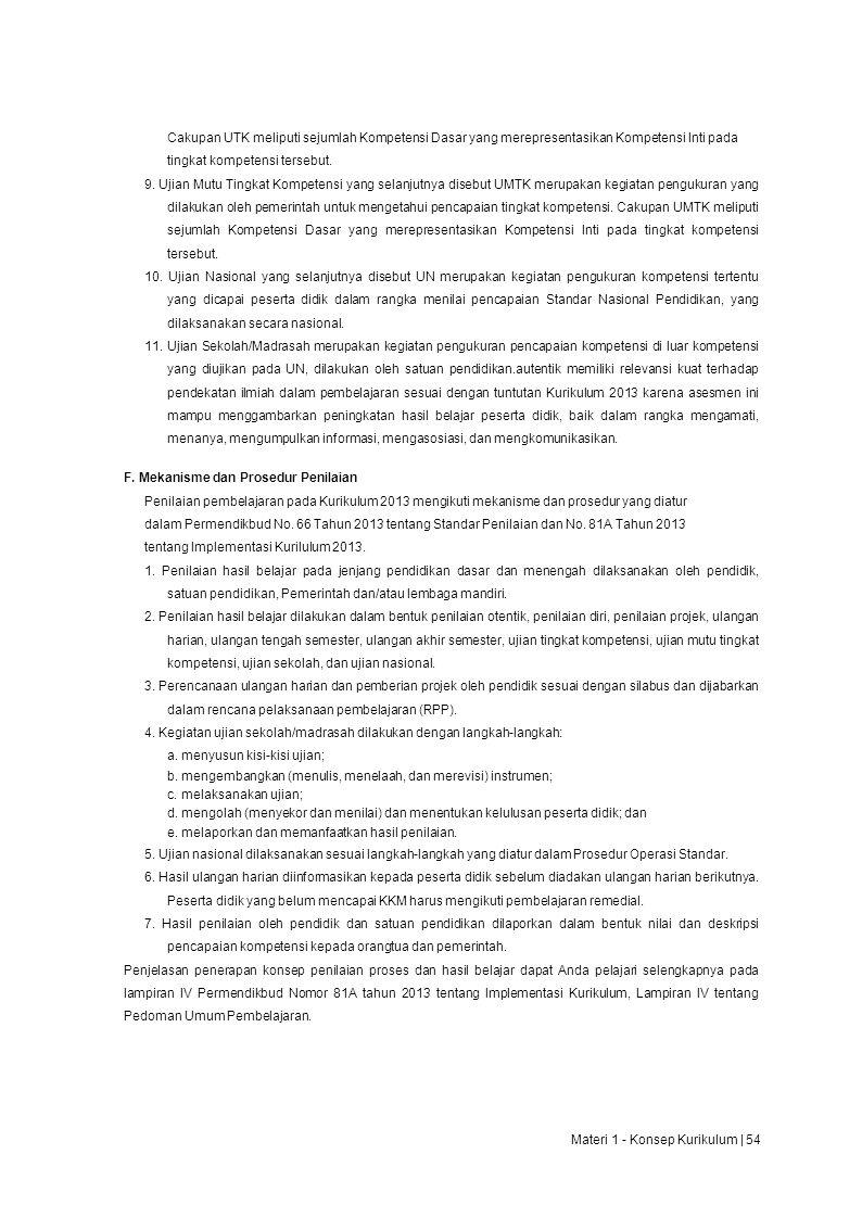 Cakupan UTK meliputi sejumlah Kompetensi Dasar yang merepresentasikan Kompetensi Inti pada tingkat kompetensi tersebut.