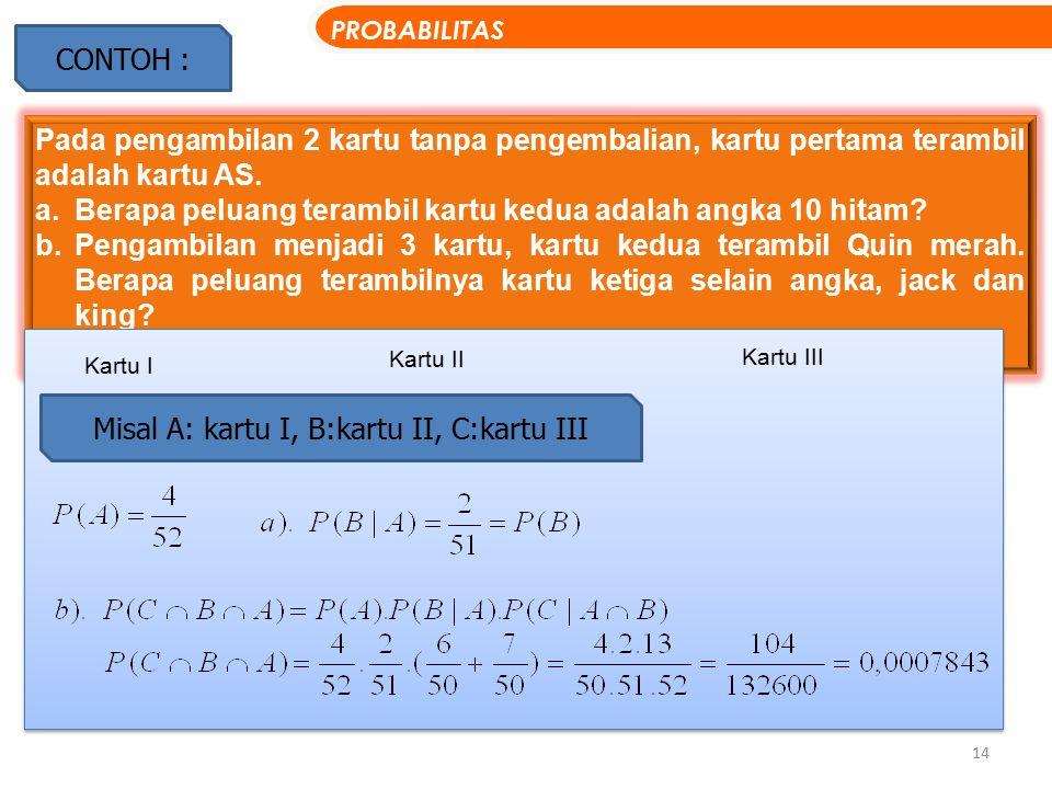 Misal A: kartu I, B:kartu II, C:kartu III