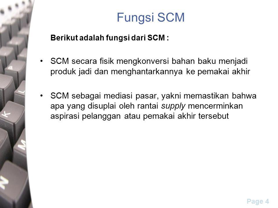 Fungsi SCM Berikut adalah fungsi dari SCM :