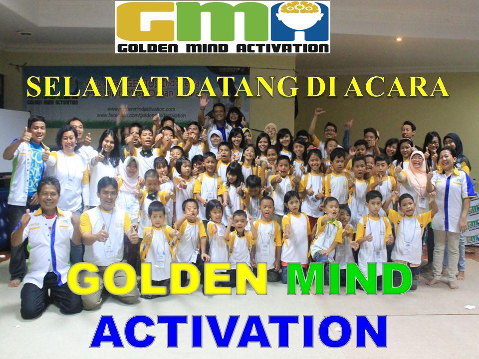 SELAMAT DATANG DI ACARA GOLDEN MIND ACTIVATION