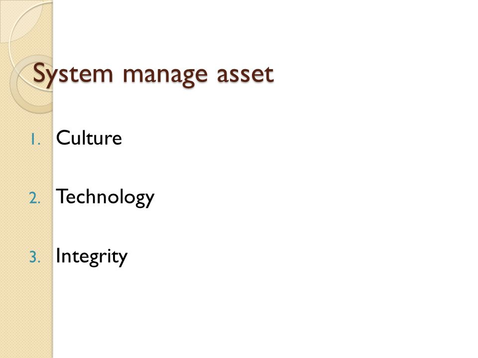 System manage asset Culture Technology Integrity