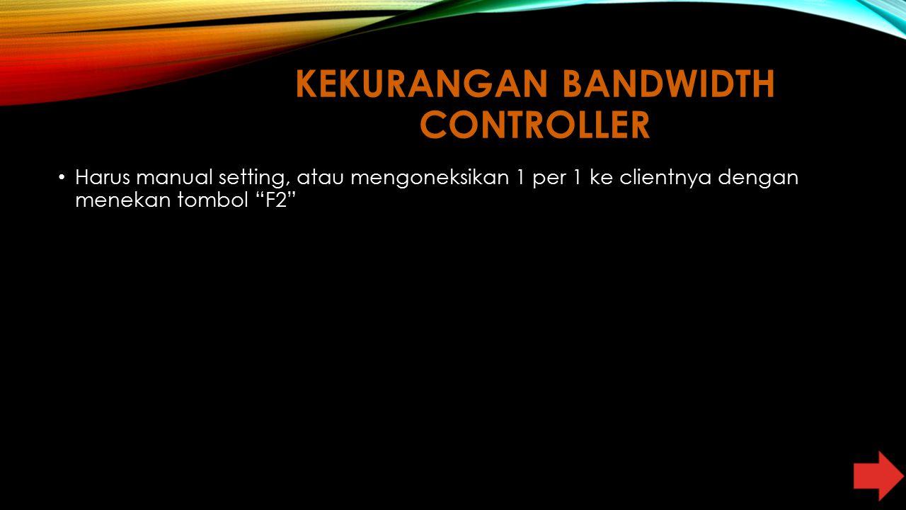 Kekurangan Bandwidth Controller