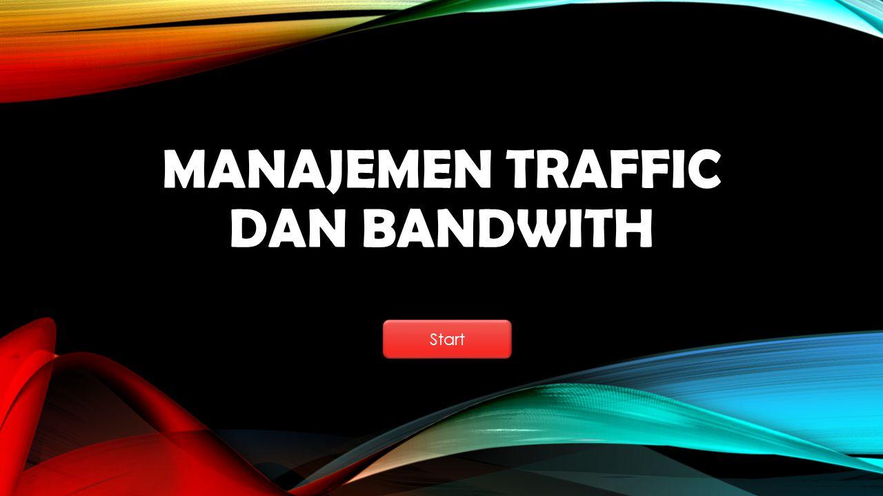 Manajemen Traffic dan bandwith