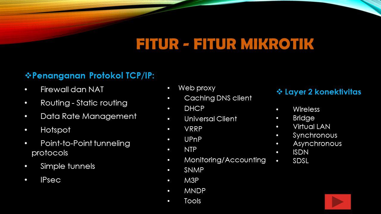 Fitur - Fitur Mikrotik Penanganan Protokol TCP/IP: Firewall dan NAT