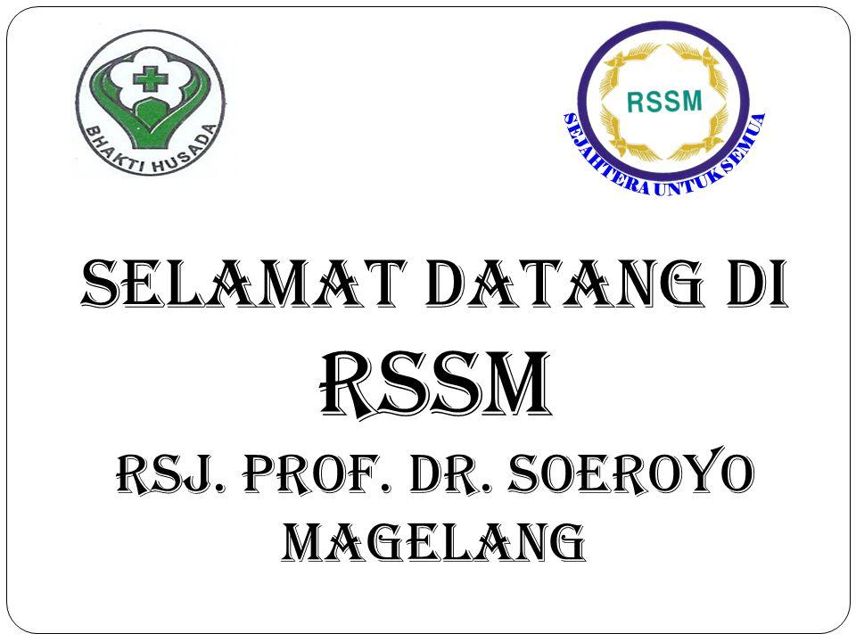 SELAMAT DATANG DI RSSM RSJ. Prof. dr. Soeroyo Magelang
