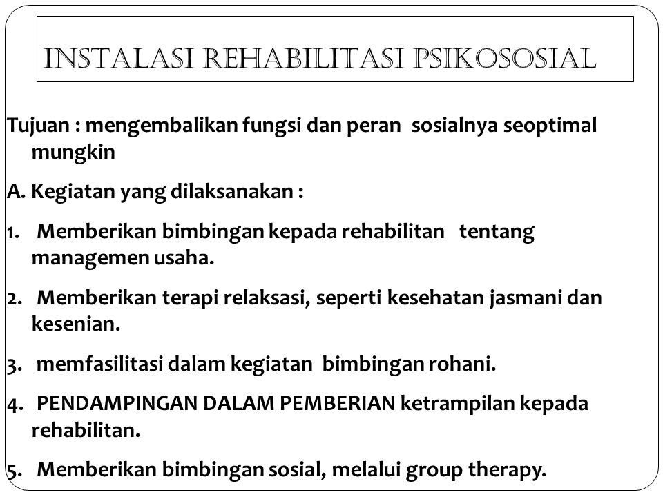 INSTALASI REHABILITASI PSIKOSOSIAL