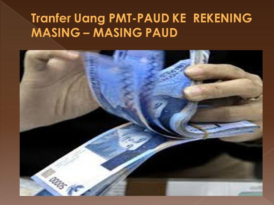 Tranfer Uang PMT-PAUD KE REKENING MASING – MASING PAUD