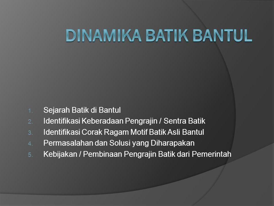 DINAMIKA BATIK BANTUL Sejarah Batik di Bantul