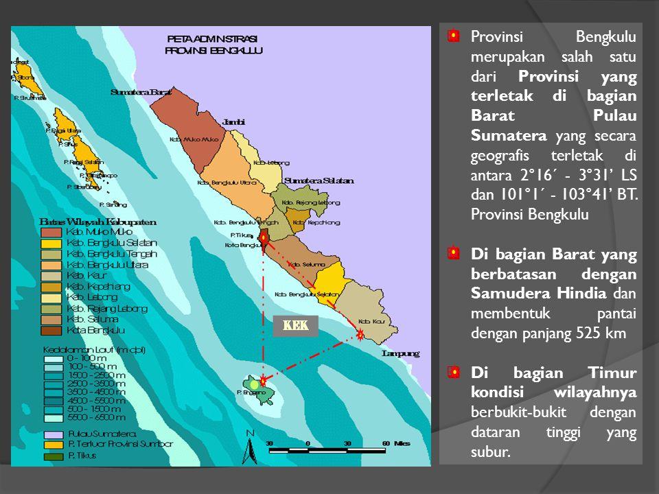 Provinsi Bengkulu merupakan salah satu dari Provinsi yang terletak di bagian Barat Pulau Sumatera yang secara geografis terletak di antara 2°16´ - 3°31' LS dan 101°1´ - 103°41' BT. Provinsi Bengkulu