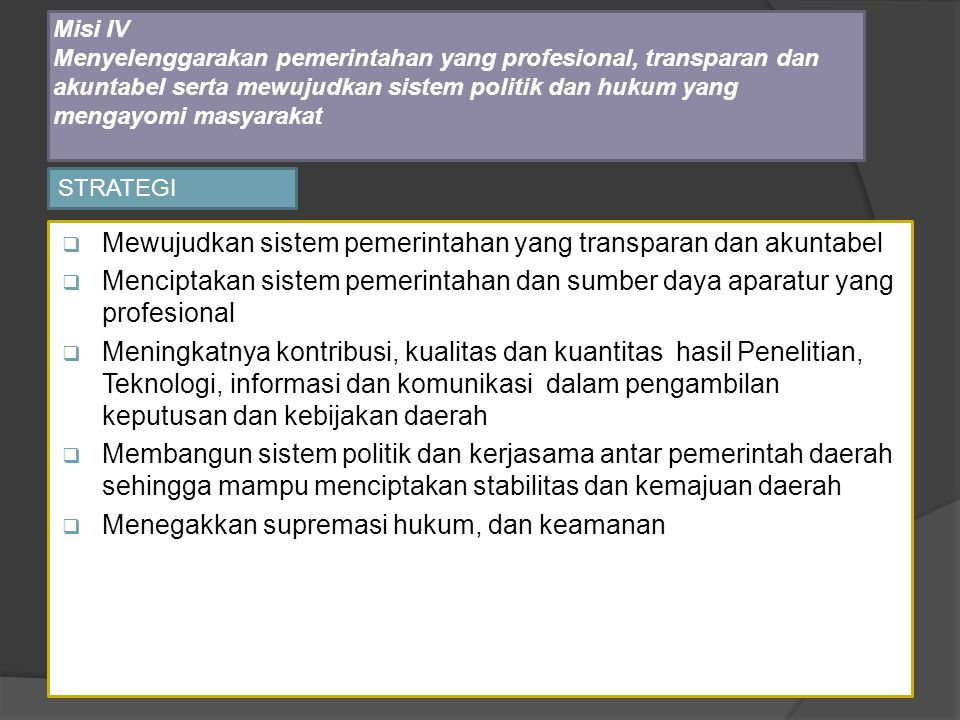 Mewujudkan sistem pemerintahan yang transparan dan akuntabel