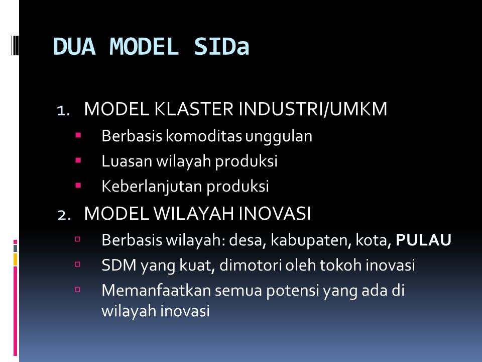 DUA MODEL SIDa MODEL KLASTER INDUSTRI/UMKM MODEL WILAYAH INOVASI