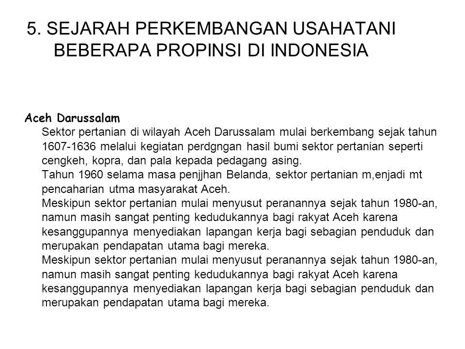 5. SEJARAH PERKEMBANGAN USAHATANI BEBERAPA PROPINSI DI INDONESIA