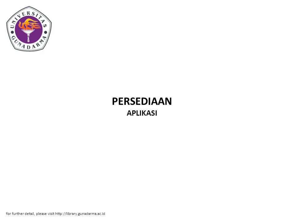 PERSEDIAAN APLIKASI for further detail, please visit