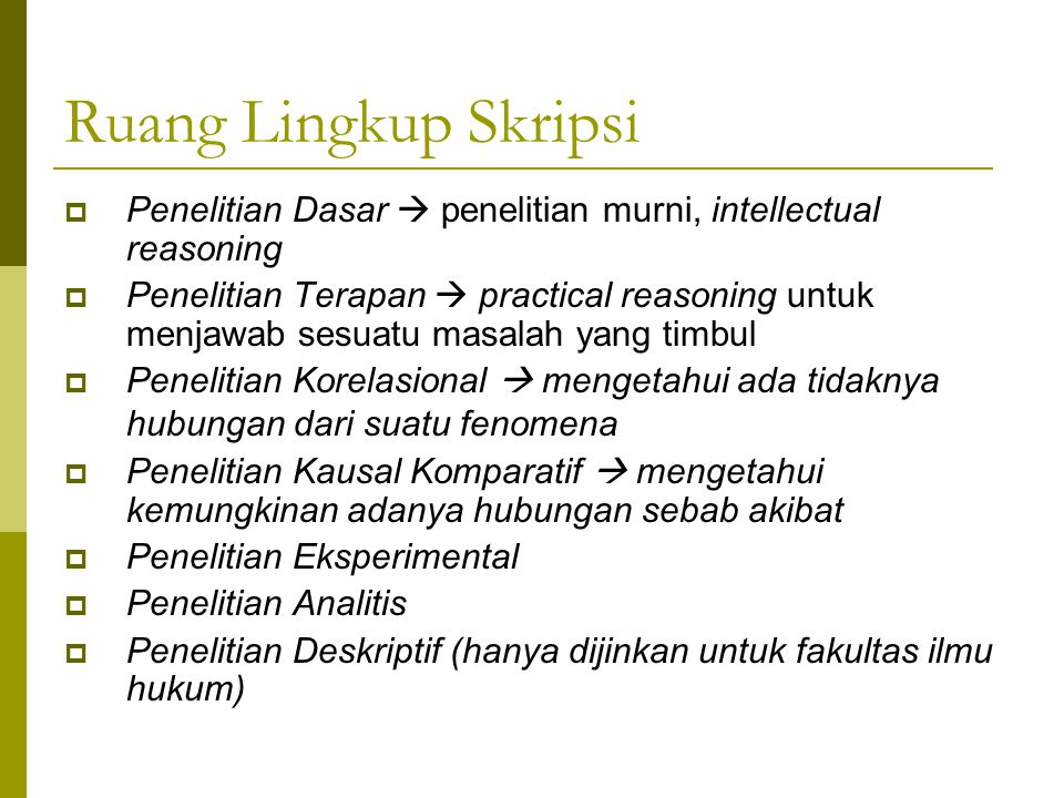 Ruang Lingkup Skripsi Penelitian Dasar  penelitian murni, intellectual reasoning.