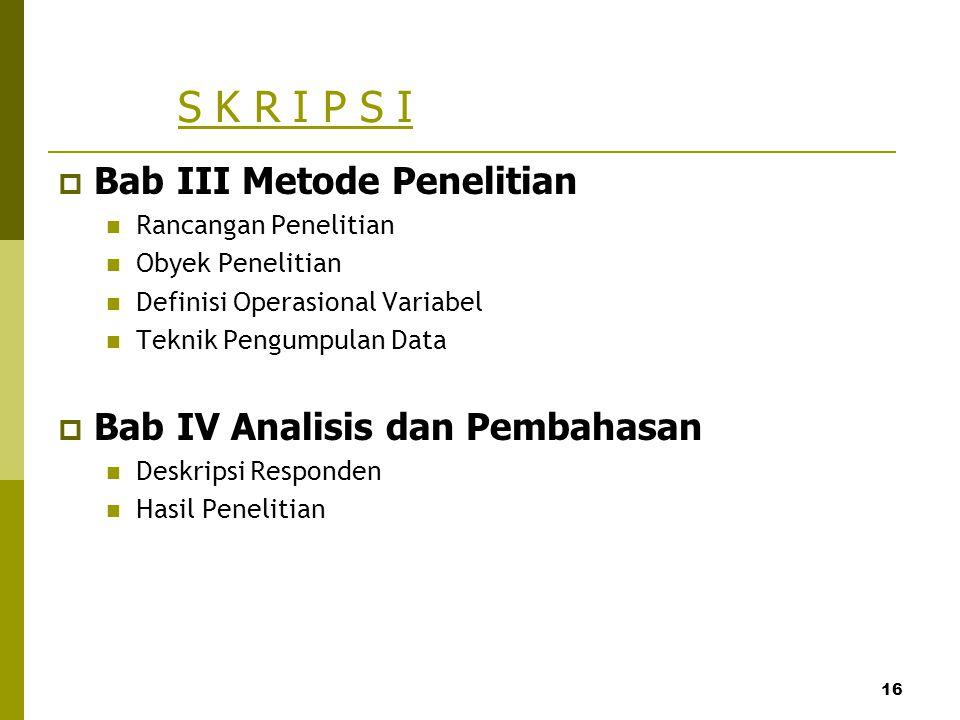 S K R I P S I Bab III Metode Penelitian Bab IV Analisis dan Pembahasan