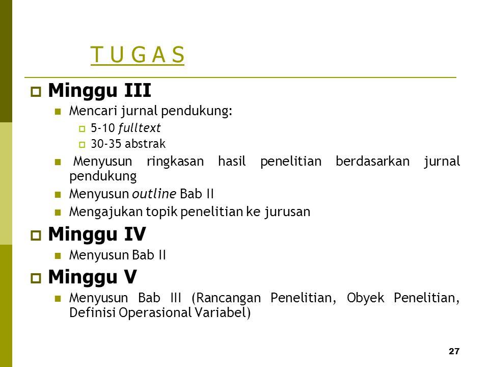 T U G A S Minggu III Minggu IV Minggu V Mencari jurnal pendukung: