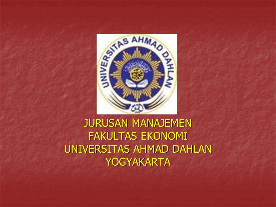 JURUSAN MANAJEMEN FAKULTAS EKONOMI UNIVERSITAS AHMAD DAHLAN YOGYAKARTA