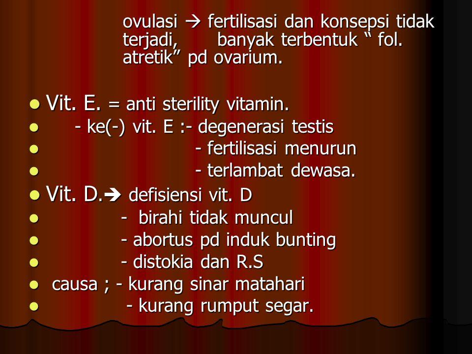 Vit. E. = anti sterility vitamin.