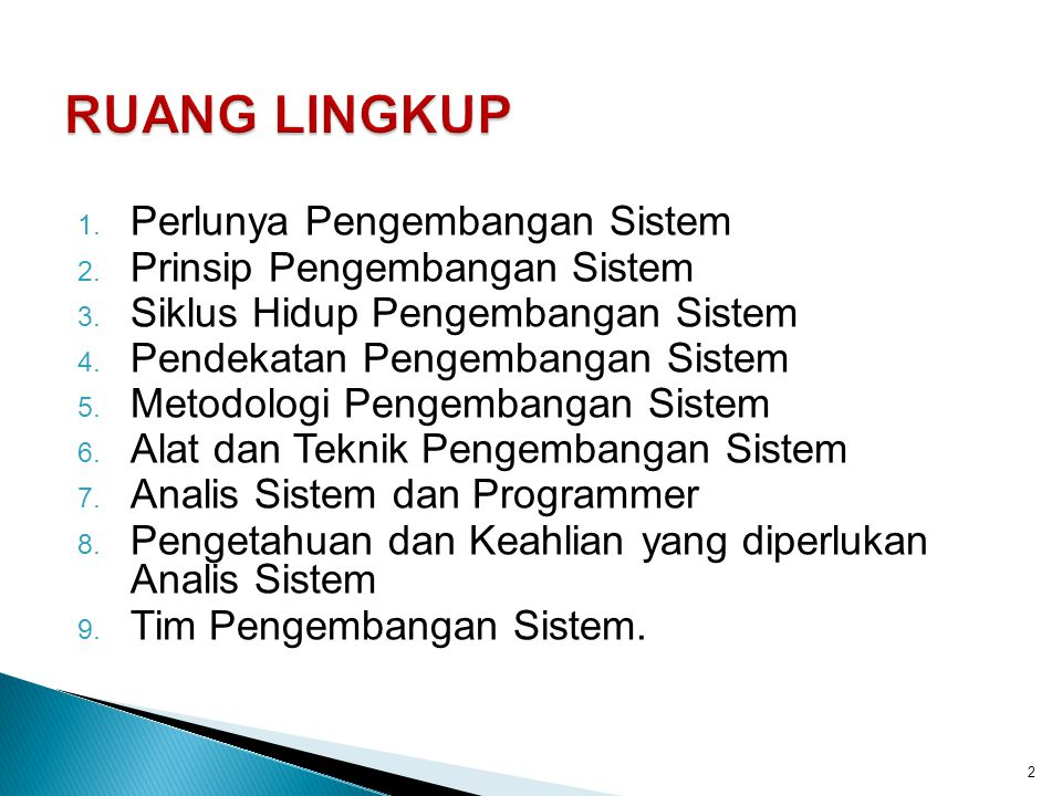 RUANG LINGKUP Perlunya Pengembangan Sistem Prinsip Pengembangan Sistem