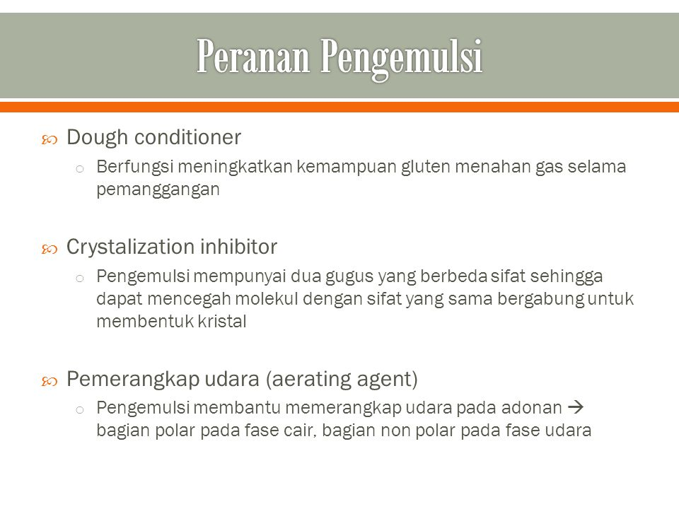 Peranan Pengemulsi Dough conditioner Crystalization inhibitor