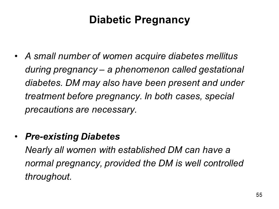 Diabetic Pregnancy A small number of women acquire diabetes mellitus