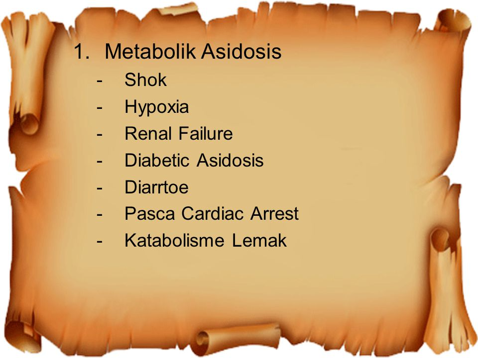 Metabolik Asidosis Shok Hypoxia Renal Failure Diabetic Asidosis