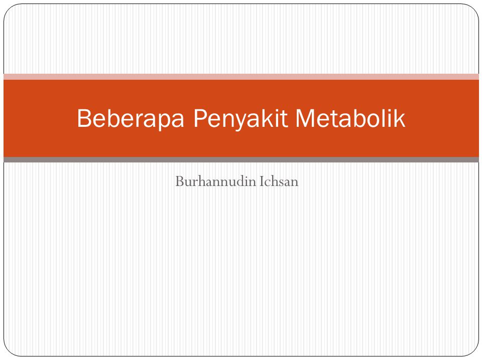 Beberapa Penyakit Metabolik
