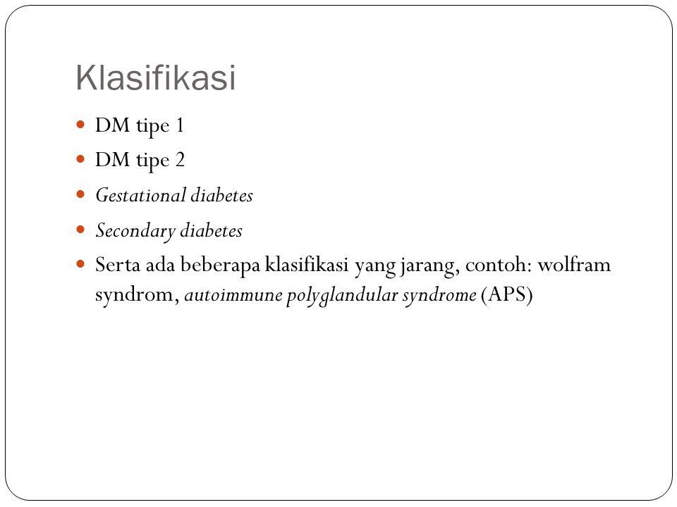 Klasifikasi DM tipe 1 DM tipe 2 Gestational diabetes
