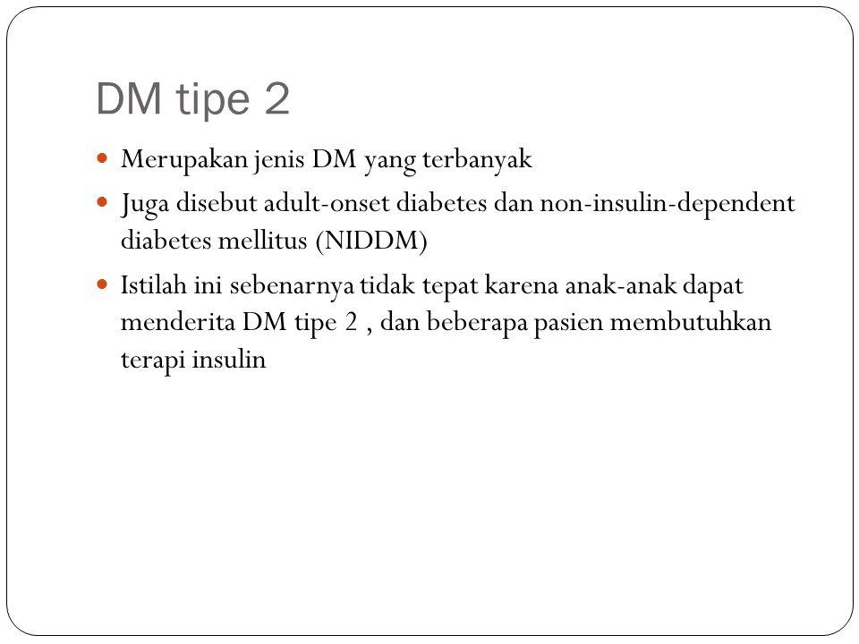 DM tipe 2 Merupakan jenis DM yang terbanyak