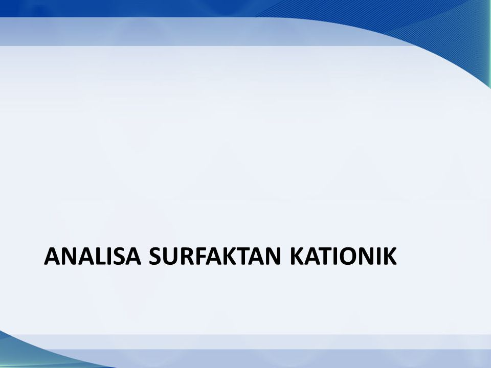 Analisa surfaktan kationik