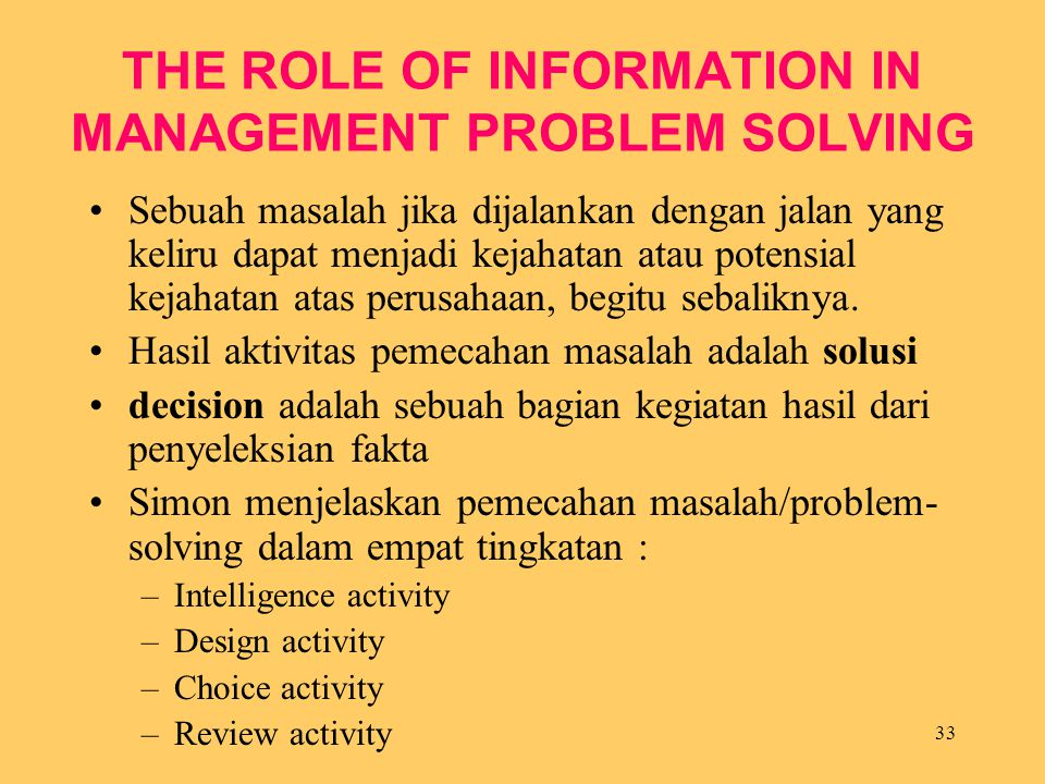 THE ROLE OF INFORMATION IN MANAGEMENT PROBLEM SOLVING