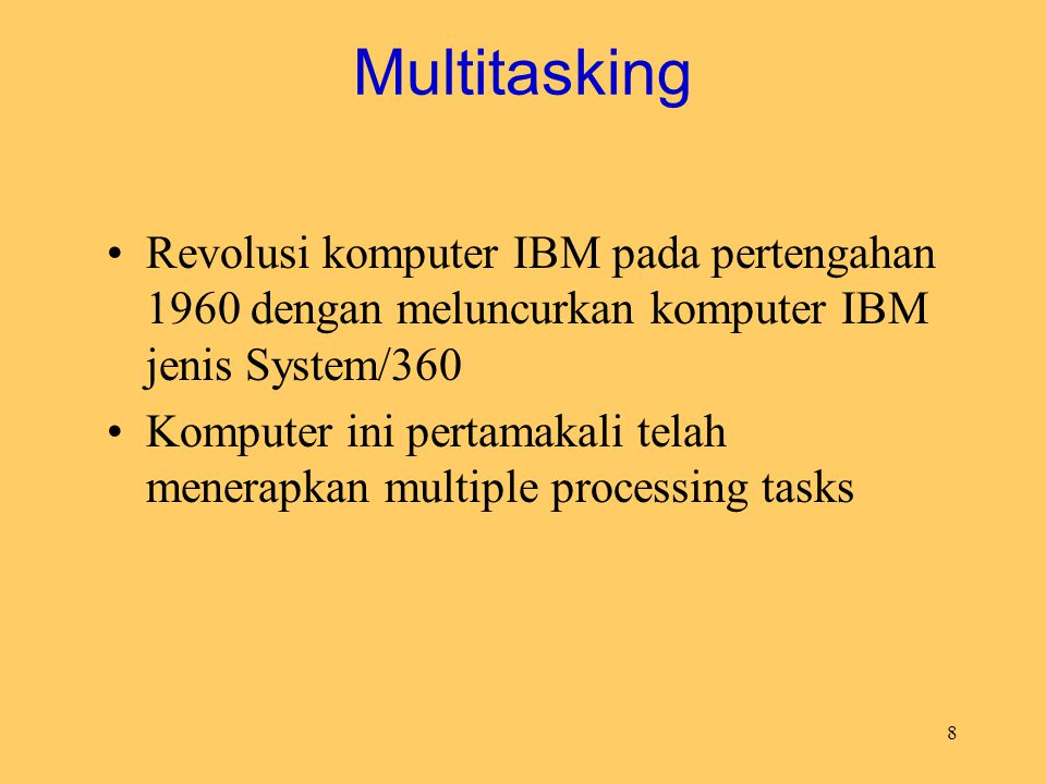 Multitasking Revolusi komputer IBM pada pertengahan 1960 dengan meluncurkan komputer IBM jenis System/360.