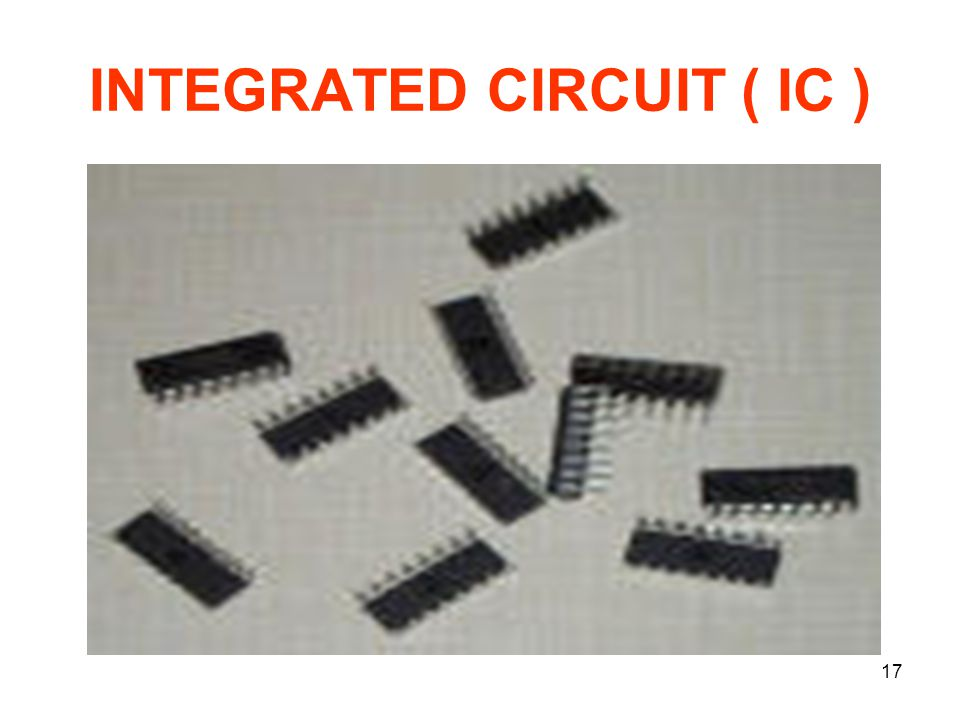 INTEGRATED CIRCUIT ( IC )